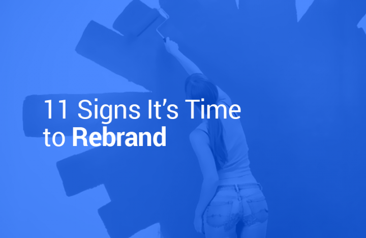 11 Signs It's Time to Rebrand
