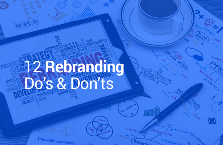12 Rebranding Do's & Don'ts