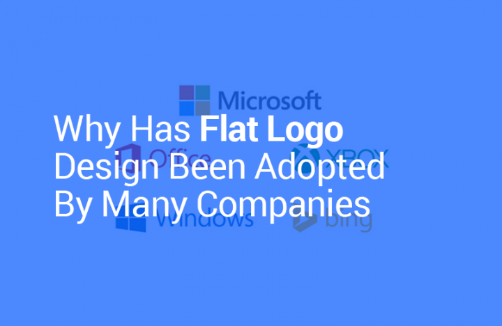 Why Has Flat Logo Design Been Adopted By Many Companies